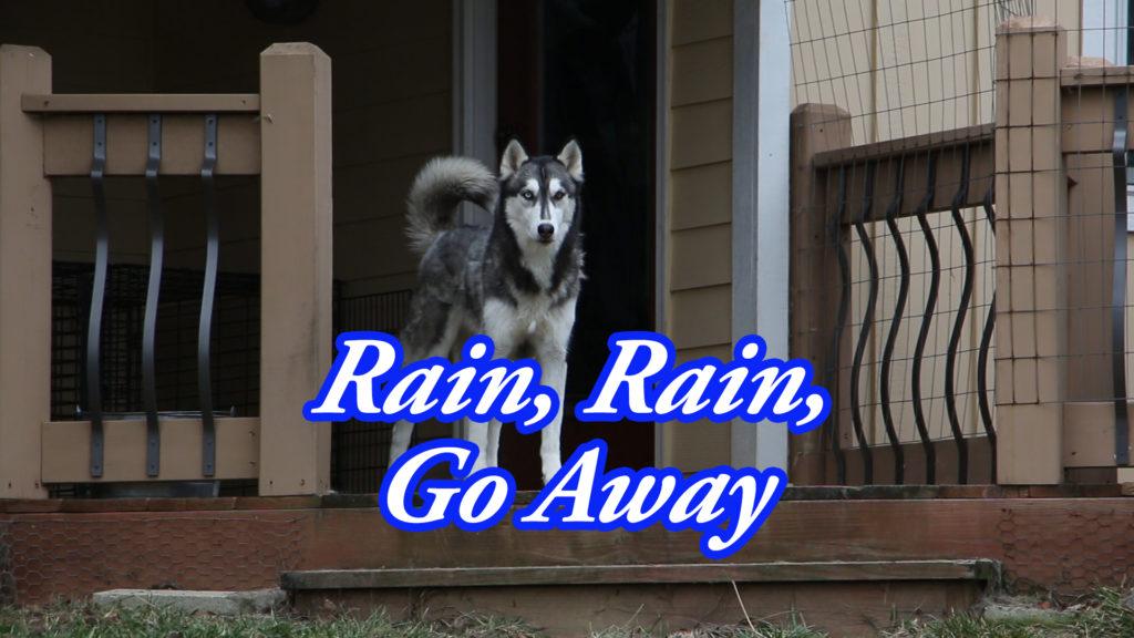 Rain, Rain, Go Away – The Sooner, The Better