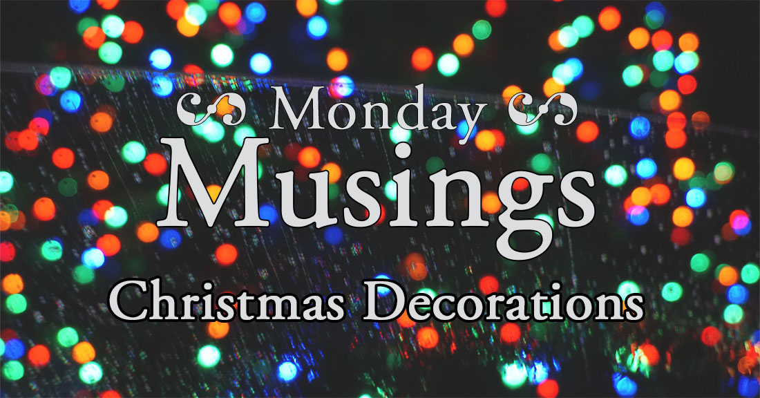 Monday Musings Xmas Dec 191